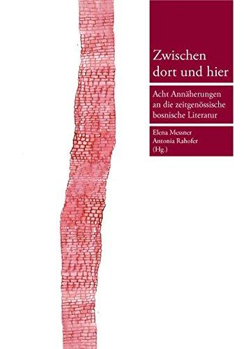 9783902652195: Zwischen dort und hier: Acht Ann�herungen an die zeitgen�ssische bosnische Literatur