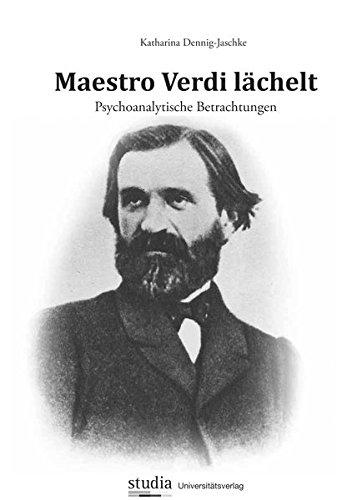 Maestro Verdi lächelt: Psychoanalytische Betrachtungen (Paperback) - Katharina Dennig-Jaschke