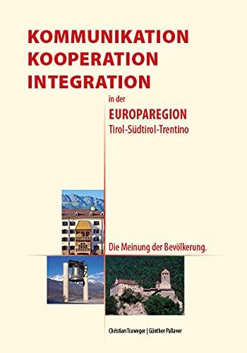 Kommunikation, Kooperation, Integration in der Europaregion Tirol-Südtirol-Trentino: Christian Traweger; Günther