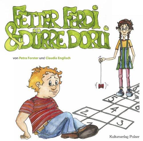 9783902658173: Fetter Ferdi & dürre Dorli
