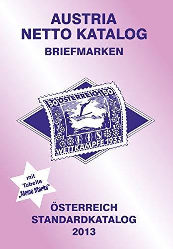 9783902662200: ANK-Oesterreich Standardkatalog 2013: Alle Briefmarken ab 1850 bis heute.