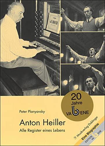 9783902667151: Anton Heiller - Alle Register eines Lebens: Eine Biographie
