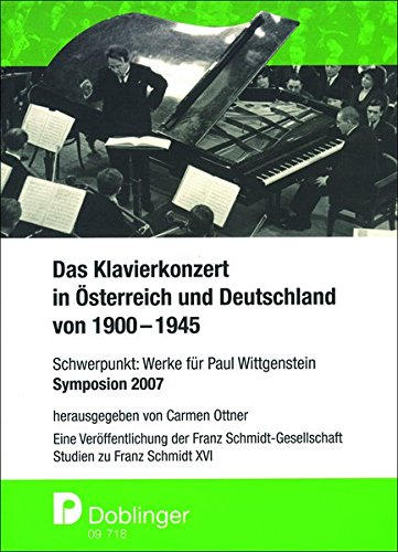 9783902667175: Studien zu Franz Schmidt. Das Klavierkonzert in Österreich und Deutschland von 1900-1945: Schwerpunkt: Werke für Paul Wittgenstein. Symposion 2007