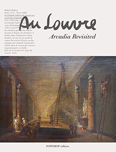 Annelies Oberdanner - Au Louvre. Arcadia Revisited