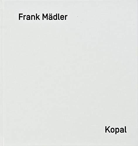 Frank Madler - Kopal