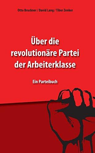 Über die revolutionäre Partei der Arbeiterklasse: Otto Bruckner, David