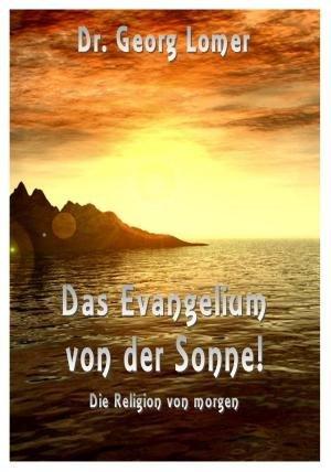 9783902677235: Das Evangelium von der Sonne. Die Religion von morgen und II. Die Evangelien als Himmelsbotschaft