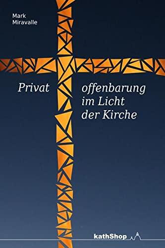 Privatoffenbarung im Licht der Kirche: Mark Miravalle