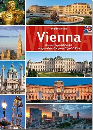9783902692344: Vienna: Once an Imperial Capital, today a Major European City of Culture. Stadt an der Donau. Einst Hauptstadt eines Imperiums, heute Kulturmetropole in Europa
