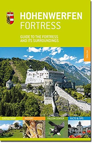 9783902692863: Hohenwerfen Fortress: Guide to the fortress and its surroundings
