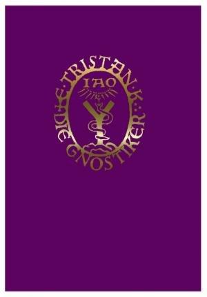 9783902705266: DIE GNOSTIKER ODER DIE UNSICHTBARE KIRCHE. Mit einer ausklappbaren Farbtafel des gnostischen Systems.
