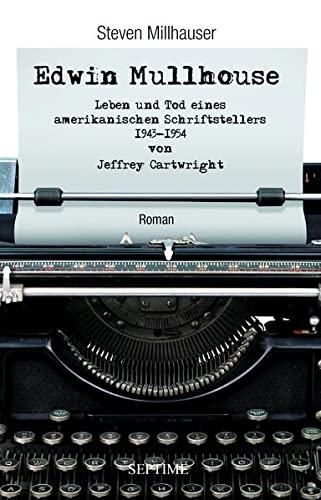 9783902711328: Edwin Mullhouse: Leben und Tod eines amerikanischen Schriftstellers, 1943-1954 von Jeffrey Cartwright