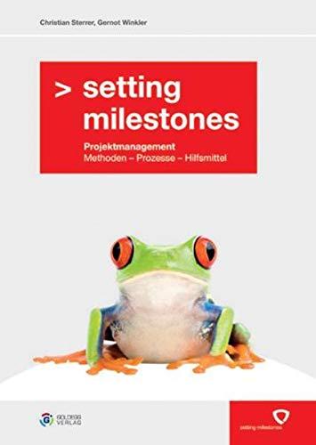 9783902729200: Setting Milestones: Projektmanagement Methoden - Prozesse - Hilfsmittel
