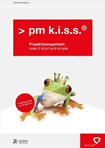 9783902729491: pm k.i.s.s. Projektmanagement: keep it short and simple