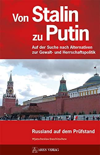 Von Stalin zu Putin: Wjatscheslaw Daschitschew