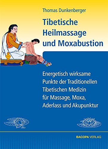 9783902735300: Tibetische Heilmassage und Moxabustion.