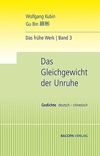 9783902735522: Das Gleichgewicht der Unruhe: Die frühen Gedichte. Deutsch und Chinesisch