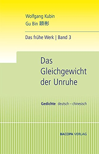9783902735522: Das Gleichgewicht der Unruhe: Die fr�hen Gedichte. Deutsch und Chinesisch