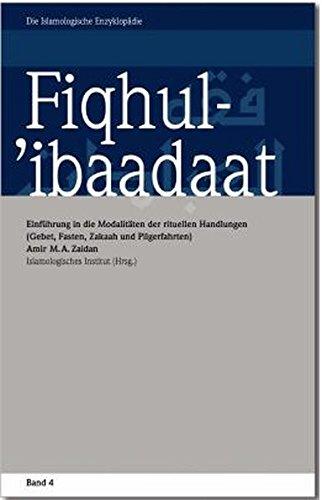 Fiqhul-'ibaadaat: Einführung in die Modalitäten der rituellen: Amir Zaidan