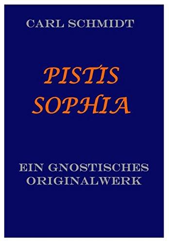9783902756602: PISTIS SOPHIA.: Ein gnostisches Originalwerk des dritten Jahrhunderts aus dem Koptischen übersetzt.