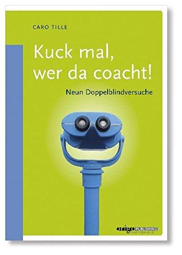 9783902758002: Kuck mal, wer da coacht! Neun Doppelblindversuche
