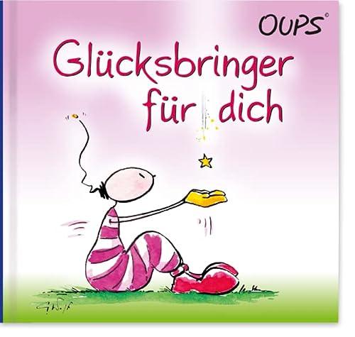 9783902763136: Oups Minibuch - Ein Gl�cksbringer f�r Dich: Gl�cksgedanken, die Herz und Seele beru..hren und ein L�cheln auf die Lippen zaubern