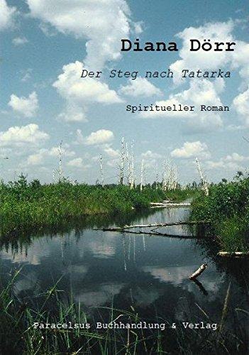 9783902776044: Der Steg nach Tatarka: Spiritueller Roman