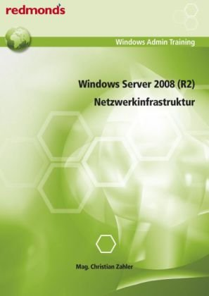 9783902778055: Windows Server 2008 (R2) - Netzwerkinfrastruktur: redmond's Windows Admin Training