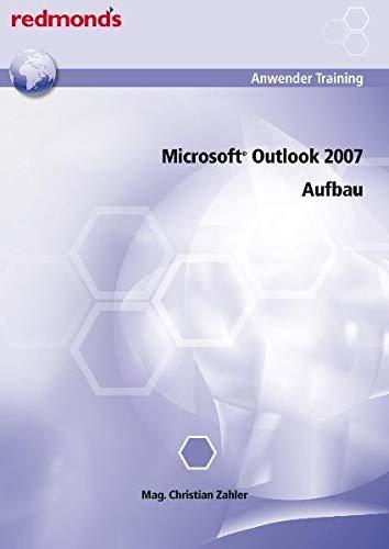 9783902778161: Microsoft Outlook 2007 Aufbau: redmond's Anwender Training