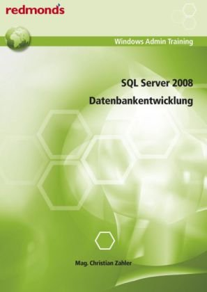 9783902778208: SQL Server 2008 Datenbankentwicklung: redmond's Windows Admin Training