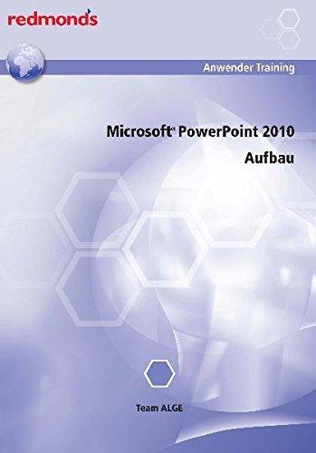 Powerpoint 2010 Aufbau. redmond's Anwendertraining. - Team ALGE