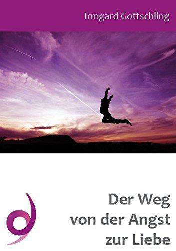 9783902804006: Der Weg von der Angst zur Liebe: Das Delila Anwender-Buch