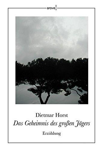 9783902808585: Das Geheimnis des gro�en J�gers: Erz�hlung