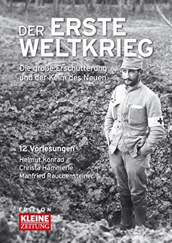 9783902819222: Der 1.Weltkrieg: Die große Erschütterung und der Keim des Neuen - 12 Vorlesungen