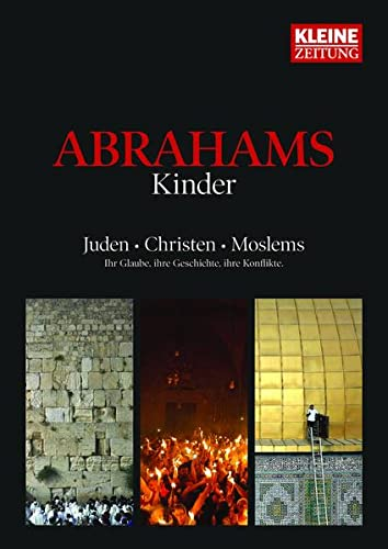 Abrahams Kinder: Juden - Christen - Moslems: Thomas Götz
