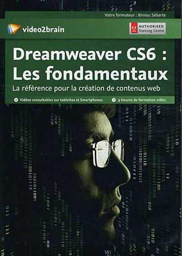 9783902831231: Dreamweaver CS6 : les fondamentaux. La référence pour la création de contenus web. 9 heures de formation vidéo. Dvd-rom.