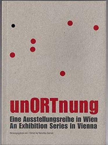 9783902833105: unORTnung: Eine Ausstellungsreihe in Wien / An Exhibition Series in Vienna