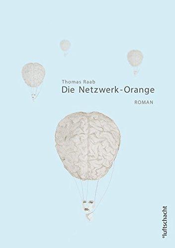9783902844521: Die Netzwerk-Orange
