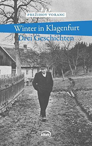 Winter in Klagenfurt: Drei Geschichten: Prezihov Voranc