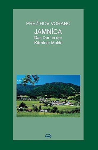 Jamnica: Das Dorf in der Kärntner Mulde: Voranc, Prezihov: