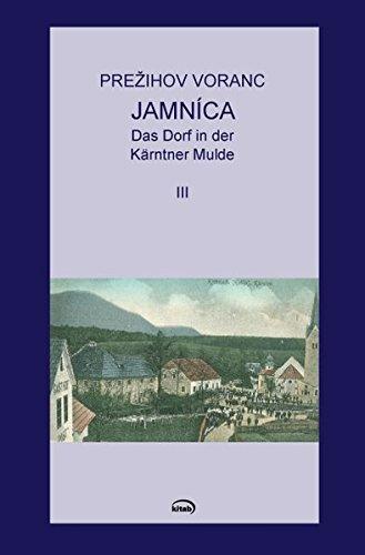 Jamnica. Das Dorf in der Kärntner Mulde: Prezihov Voranc