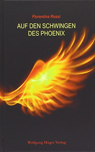 9783902879721: Auf den Schwingen des Phoenix
