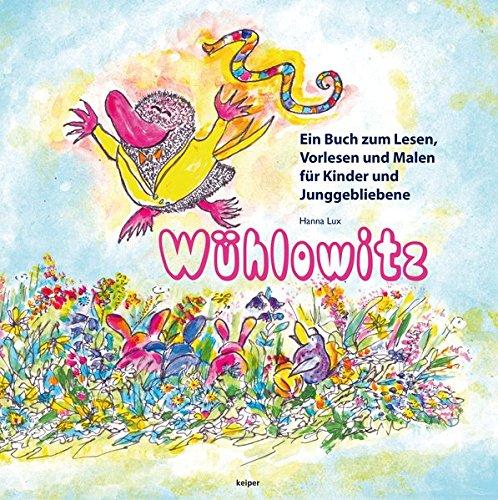 9783902901637: Wühlowitz - Ein Buch zum Lesen, Vorlesen und Malen für Kinder und Junggebliebene.
