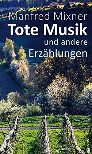 9783902901781: Tote Musik: und andere Erzählungen