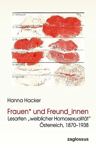 9783902902344: Frauen* und Freund_innen. Lesarten weiblicher Homosexualität, Österreich, 1870-1938