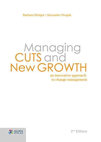Managing Cuts and New Growth: An innovative: Barbara Heitger, Alexander