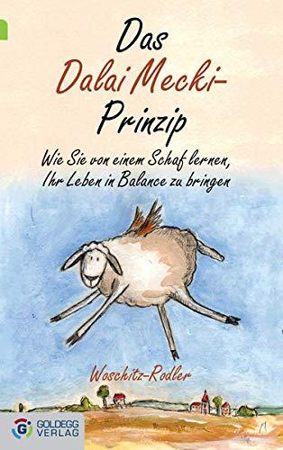 9783902903808: Das Dalai Mecki-Prinzip: Wie Sie von einem Schaf lernen, Ihr Leben in Balance zu bringen