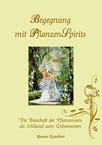 9783902907004: Begegnung mit PflanzenSpirits: Die Botschaft der Pflanzenseele als Schl�ssel zum Unbewussten