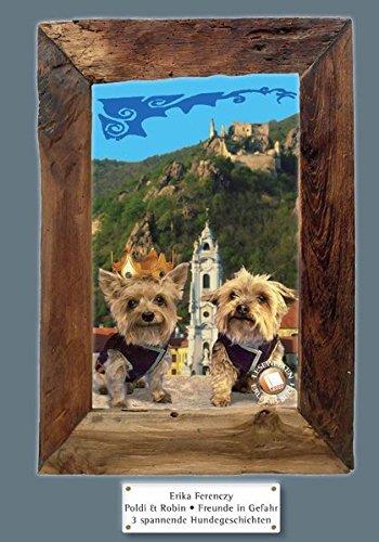 9783902917089: Poldi und Robin: Freunde in Gefahr: 3 spannende Hundeabenteuer