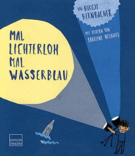9783902932044: Mal lichterloh, mal wasserblau: Ein Kinderbuch zum Thema Autismus Ein Kinderbuch zum Thema Autismus
